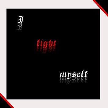 I Fight Myself