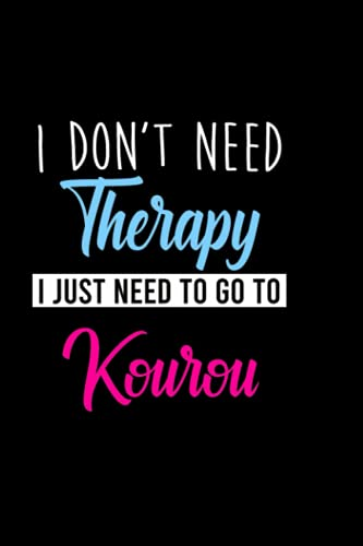 I don't need therapy i just need to go to Kourou: Personalized Notebook: Lined Notebook,(6 x 9) / 120 lined pages / Journal, Diary, draw, Composition,Notebook.