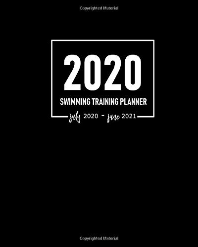 Swimming Training Planner 2020 July 2020-June 2021: Academic Year Practice Organizer to Plan Drills and Schedule Training Sessions Plus Address Book for Team's Contact Details