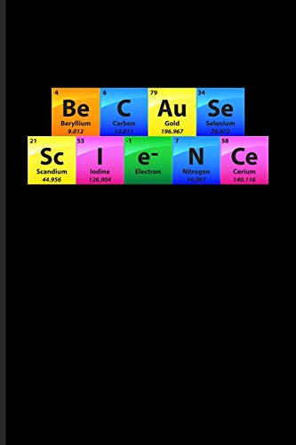 Be C Au Se Sc I e- N Ce: Periodic Table Of Elements Journal - Notebook - Workbook For Teachers, Students, Laboratory, Nerds, Geeks & Scientific Humor Fans - 6x9 - 100 Graph Paper Pages