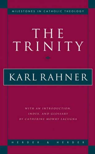 The Trinity (Milestones in Catholic Theology)