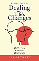Dealing With Life's Changes: As Time Goes By