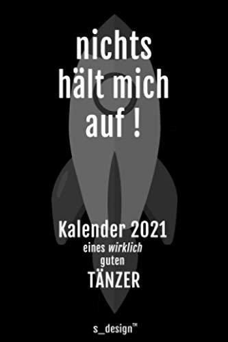 Kalender 2021 für Tänzer: Wochenplaner / Tagebuch / Journal für das ganze Jahr: Platz für Notizen, Planung / Planungen / Planer, Erinnerungen & Sprüche [DIN A6]
