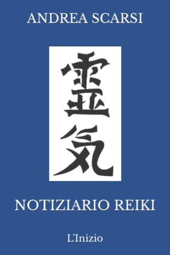 Notiziario Reiki: LInizio (Italian Edition)