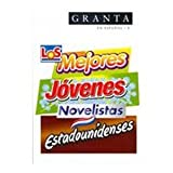 Los Mejores Jovenes Novelistas Estadounidenses (Granta En Espanol)