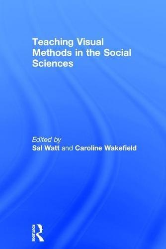 Teaching Visual Methods in the Social Sciences