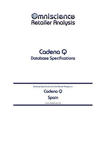 Cadena Q - Spain: Retailer Analysis Database Specifications (Omniscience Retailer Analysis - Spain Book 17871) (English Edition)