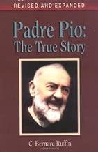 Padre Pio: The True Story [Paperback] [1991] Rev Exp Ed. C. Bernard Ruffin
