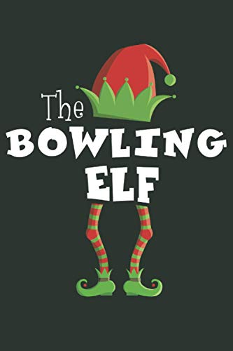 The Bowling Elf: Funny Novelty Christmas Gift ~ Small Lined Notebook (6'' X 9
