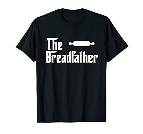 The Bread Father Funny Baker T-Shirt Gift