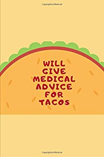 Will give medical advice for tacos: Composition Notebook/Diary/Journal for doctors,nurses,future doctors,medical graduates.