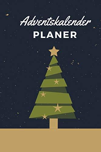 Adventskalender Planer: Notizbuch zum Planen des Adventskalenders für Kinder, Partner, Freunde, Familie, Kollegen etc.