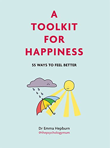 A Toolkit for Happiness: 55 Ways to Feel Better (English Edition)