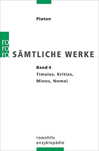 Sämtliche Werke 4: Timaios / Kritias / Minos / Nomoi (Platon: Sämtliche Werke, Band 4)