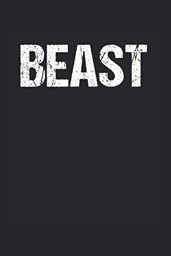 Beast: Bodybuilding Notizbuch Mit 120 Linierten Seiten (Linien) Inkl. Seitenangabe. Als Geschenk Eine Tolle Idee Für Pumper Und Kanten