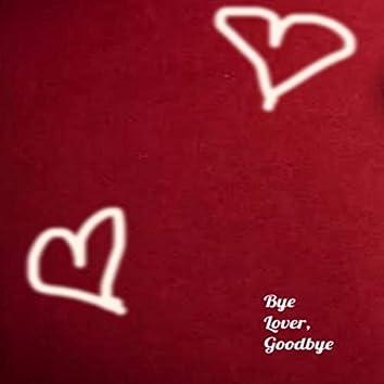 Bye Lover, Goodbye