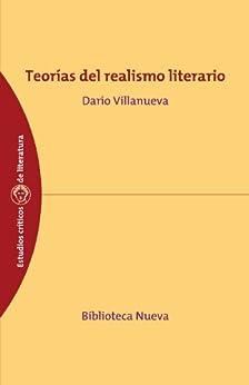 Teorías del realismo literario (Estudios Críticos de Literatura y Lingüística nº 11) (Spanish Edition) par [Darío Villanueva]