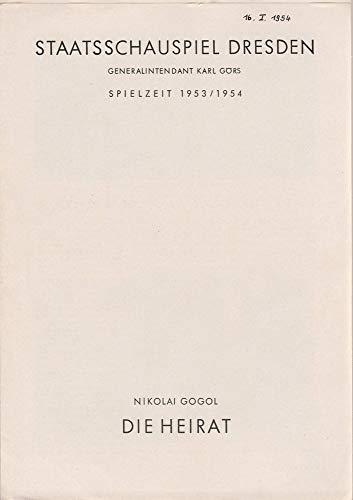 Programmheft Nicolai Gogol DIE HEIRAT Spielzeit 1953 / 54
