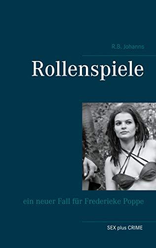 Rollenspiele: ein neuer Fall für Frederieke Poppe (Frederieke Poppe ermittelt 2) (German Edition)