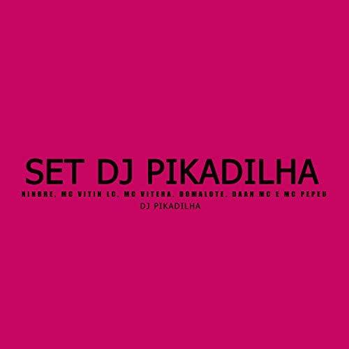 Dj Pikadilha, MC Vitin LC & Daan Mc feat. ninbre, Mc Vitera, Domalote & Mc Pepeu