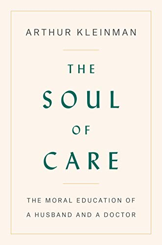 The Soul of Care: The Moral Education of a Husband and a Doctor (English Edition)