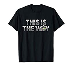 This is the way star wars t-shirt