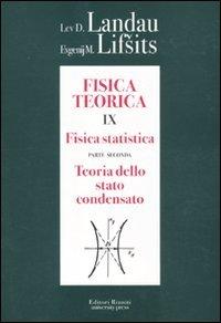 Fisica teorica 9. Teoria dello stato condensato. Fisica statistica, parte 2