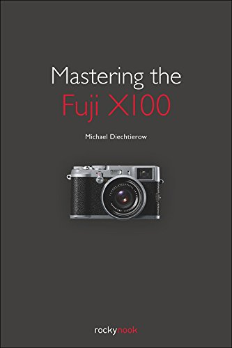 Mastering the Fuji X100 (English Edition)