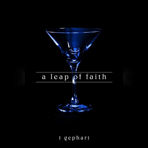 A Leap of Faith Audiobook By T. Gephart cover art