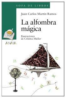 La alfombra mágica (Libros Infantiles - Sopa De Libros) de Juan Carlos Martín Ramos (26 abr 2010) Tapa blanda