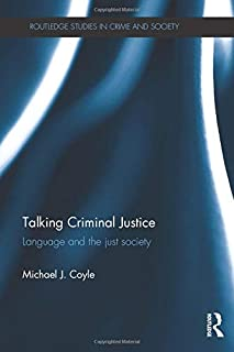 Talking Criminal Justice: Language and the Just Society
