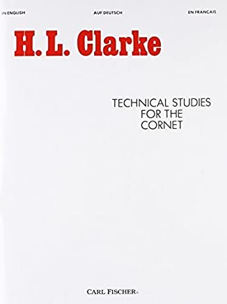 Technical Studies for the Cornet (English, German and French Edition) by Herbert L. Clarke(1984-06-12)
