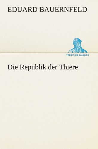 Die Republik der Thiere (TREDITION CLASSICS)