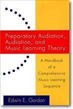 By Edwin Gordon Preparatory Audiation, Audiation, and Music Learning Theory--Gordon, Edwin- (5726) [Paperback]