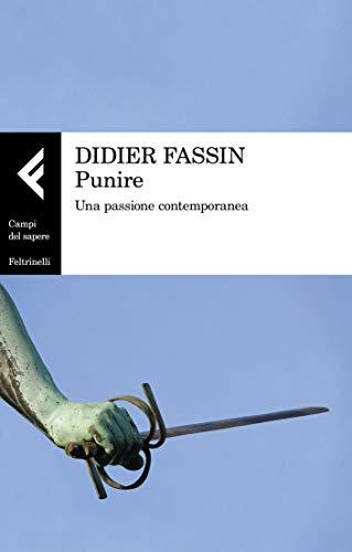 Punire: Una passione contemporanea (Italian Edition)