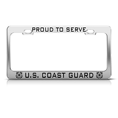 Metal Auto License Plate Frame Car Tag Holder Proud To Serve U.S. Coast Guard Metal Chrome License Plate Frame Tag Perfect For Men Women Car Garadge Decor