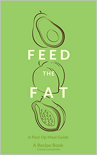 Feed The Fat : A Post Op BBL Meal Guide