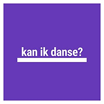 kan ik danse? (Freestyle)