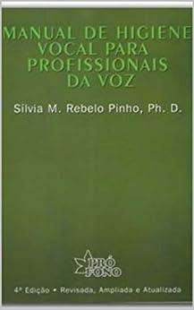 Manual de Higiene Vocal para Profissionais da Voz por [SÍLVIA M. REBELO PINHO]