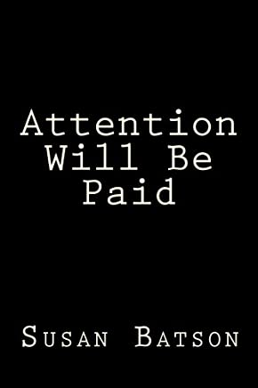 Attention Will Be Paid