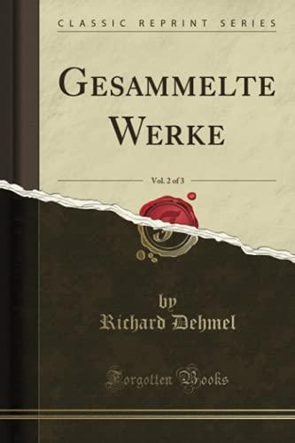 Gesammelte Werke, Vol. 2 of 3 (Classic Reprint)