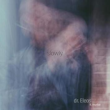 Slowly (feat. Murloe)
