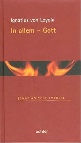 In allem - Gott (Ignatianische Impulse)