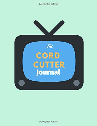 The Cord Cutter Journal: 8.5' x 11' Mint Green Logbook Journal Notebook with Cordcutting and Habit Tracker Fill-in Templates