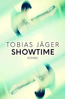 Showtime (Tim-Reihe 3) (German Edition) by [Tobias Jäger]
