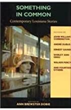Something in Common: Contemporary Louisiana Stories