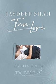 True Love by [Jaydeep Shah]