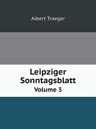 Leipziger Sonntagsblatt Volume 3