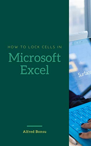 HOW TO LOCK CELLS IN MICROSOFT EXCEL (English Edition)