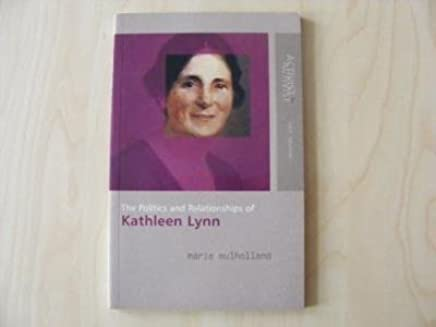 [The Politics and Relationships of Kathleen Lynn 1874-1926] (By: Marie Mulholland) [published: March, 2002]